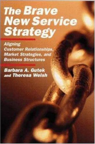 9780814405277: The Brave New Service Strategy: Aligning Customer Relationships, Market Strategies, and Business Structures