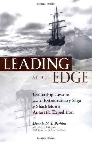 9780814405437: Leading at the Edge: Leadership Lessons from the Limits of Human Endurance - The Extraordinary Saga of Shackleton's Antarctic Expedition