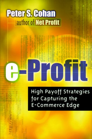9780814405444: E-Profit: High Payoff Strategies for Capturing the E-Commerce Edge