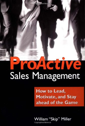9780814405451: ProActive Sales Management: How to Lead, Motivate, and Stay Ahead of the Game