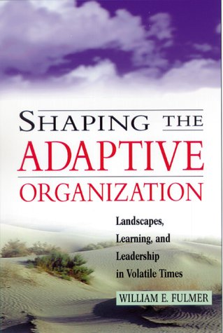 9780814405468: Shaping the Adaptive Organization: Landscapes, Learning, and Leadership in Volatile Times
