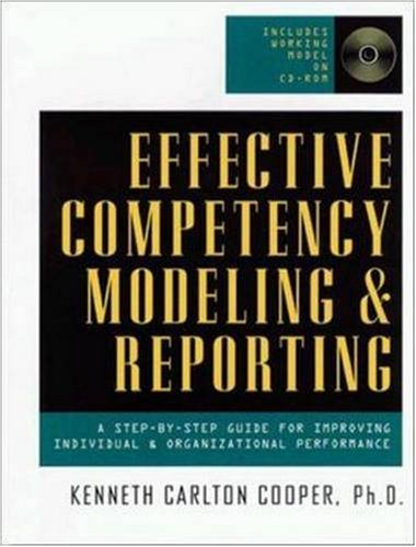 Effective Competency Modeling and Reporting (With CD-ROM): Kenneth Carlton Cooper