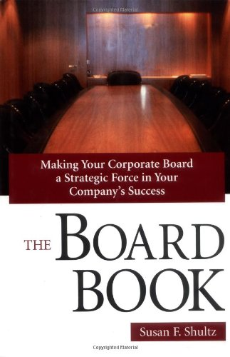 9780814405499: The Board Book: Making Your Corporate Board a Strategic Force in Your Company's Success