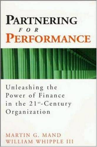 Partnering for Performance: Unleashing the Power of: Martin G. Mand,