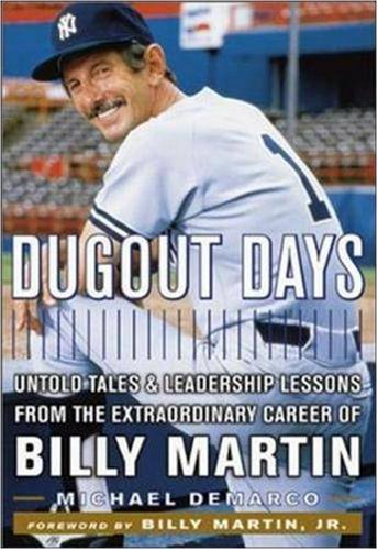 9780814405611: Dugout Days : Untold Tales and Leadership Lessons from the Extraordinary Career of Billy Martin