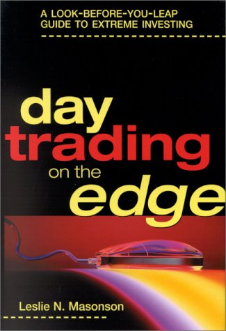 9780814405734: Day Trading on the Edge: A Look-before-You-Leap Guide to Extreme Investing