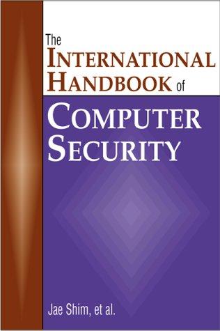 The International Handbook of Computer Security: Shim, Jae K.