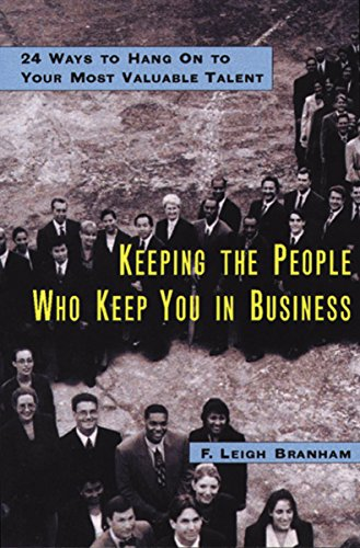 9780814405970: Keeping the People Who Keep You in Business: 24 Ways to Hang On to Your Most Valuable Talent