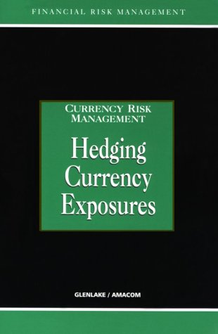 Hedging Currency Exposure (Currency Risk Management Series) (9780814406168) by Brian Coyle; Alastair Graham