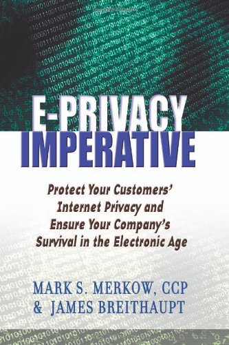 9780814406281: The E-privacy Imperative: Protect Your Customers' Internet Privacy and Ensure Your Company's Survival in the Electronic Age