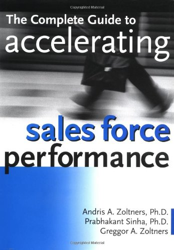 9780814406502: The Complete Guide to Accelerating Sales Force Performance: How to Get More Sales from Your Sales Force