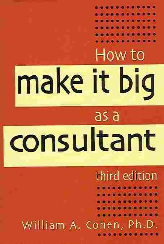 9780814406915: How to Make It Big as a Consultant