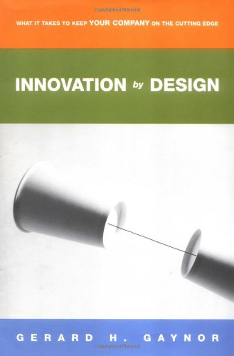 9780814406960: Innovation by Design: What It Takes to Keep Your Company on the Cutting Edge
