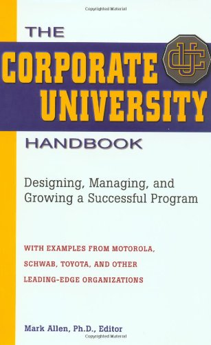 9780814407110: The Corporate University Handbook: Designing, Managing, and Growing a Successful Program
