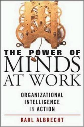 9780814407370: The Power of Minds At Work - Organizational Intelligence in Action