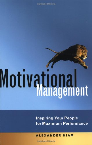 9780814407387: Motivational Management: Inspiring Your People for Maximum Performance
