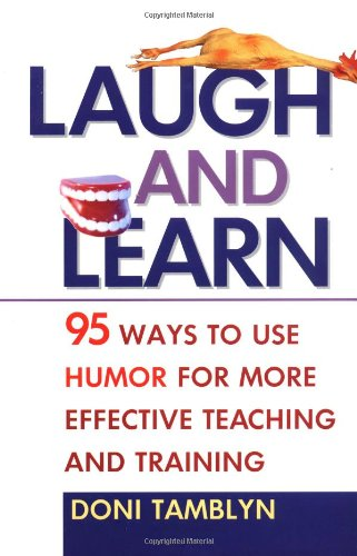 9780814407455: Laugh and Learn: 95 Ways to Use Humor for More Effective Teaching and Training