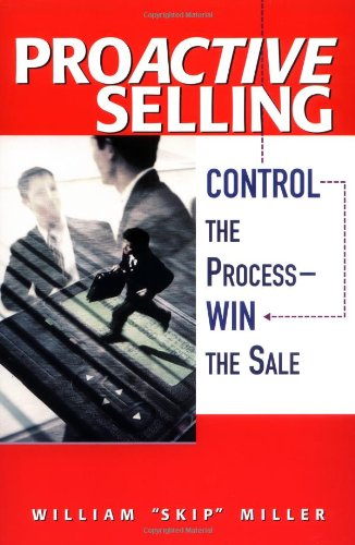 9780814407646: Proactive Selling: Control the Process - Win The Sale