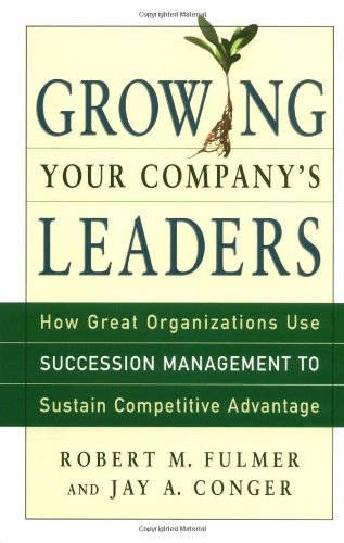 9780814407677: Growing Your Company's Leaders: How Great Organizations Use Succession Management to Sustain Competitive Advantage