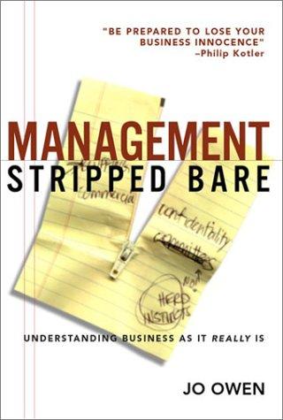 Management Stripped Bare: Understanding Business as it: Owen, Jo