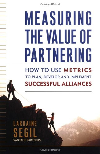 9780814407783: Measuring the Value of Partnering: How to Use Metrics to Plan, Develop, and Implement Successful Alliances