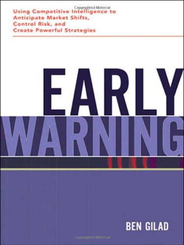 9780814407868: Early Warning: Using Competitive Intelligence to Anticipate Market Shifts, Control Risk, and Create Powerful Strategies