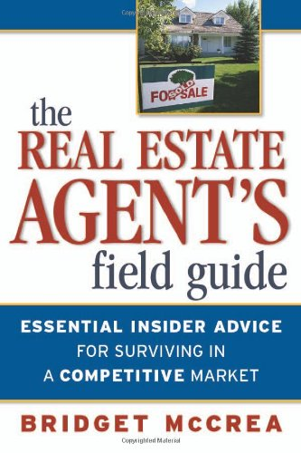 9780814408094: Real Estate Agent's Field Guide, The: Essential Insider Advice for Surviving in a Competitive Market