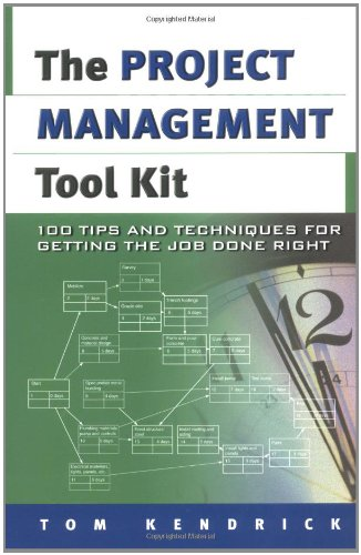 9780814408100: Project Management Tool Kit, The: 100 Tips and Techniques for Getting the Job Done Right