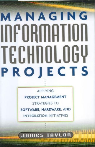 9780814408117: Managing Information Technology Projects: Applying Project Management Strategies to Software, Hardware, and Integration Initiatives