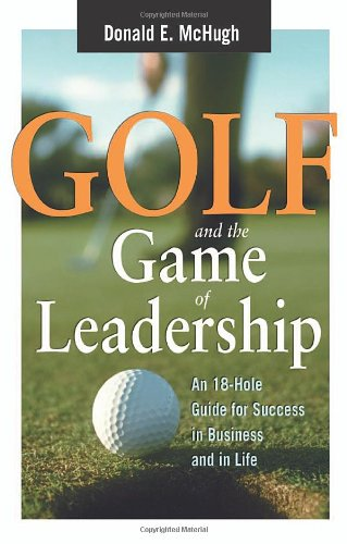 9780814408377: Golf and the Game of Leadership: An 18-Hole Guide for Success in Business and in Life