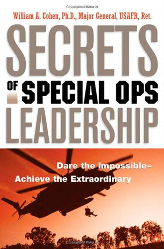 9780814408407: Secrets of Special Ops Leadership: Dare the Impossible - Achieve the Extraordinary
