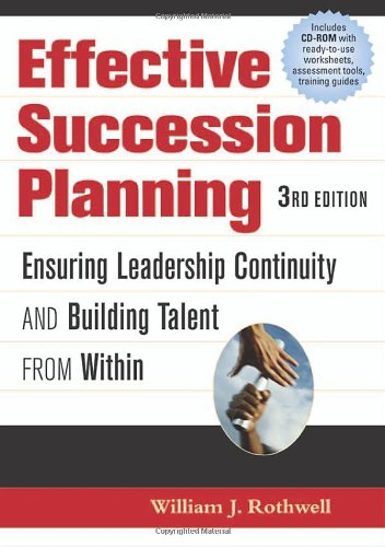 9780814408421: Effective Succession Planning; Ensuring Leadership Continuity and Building Talent from Within, 3/e