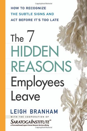 9780814408513: The 7 Hidden Reasons Employees Leave: How to Recognize the Subtle Signs and Act Before It's Too Late
