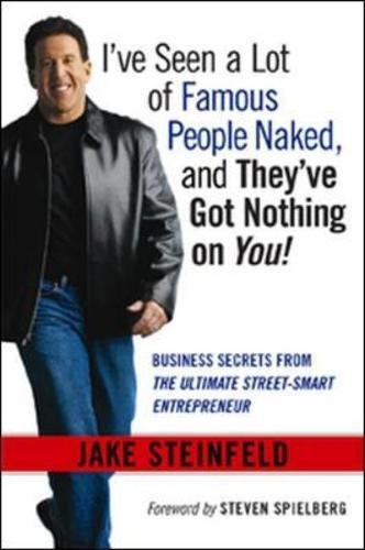 9780814408605: I've Seen a Lot of Famous People Naked, and They've Got Nothing on You! Business Secrets from the Ultimate Street-Smart Entrepreneur
