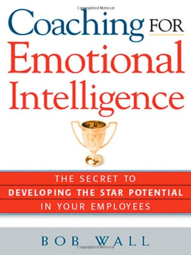 9780814408902: Coaching for Emotional Intelligence: The Secret to Developing the Star Potential in Your Employees
