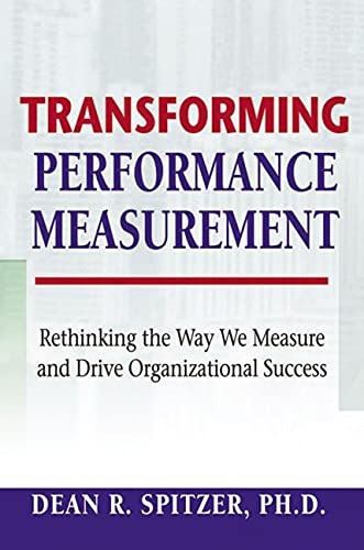 9780814408919: Transforming Performance Measurement: Rethinking the Way We Measure and Drive Organizational Success