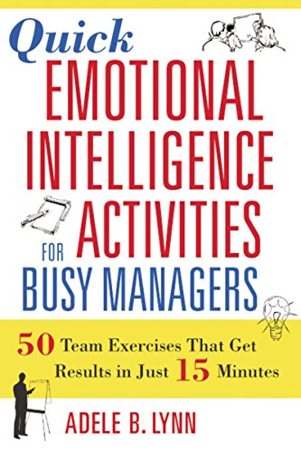9780814408957: Quick Emotional Intelligence Activities For Busy Managers: 50 Team Exercises That Get Results in Just 15 Minutes