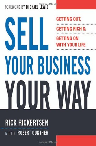 9780814408964: Sell Your Business Your Way: Getting Out, Getting Rich, and Getting on with Your Life