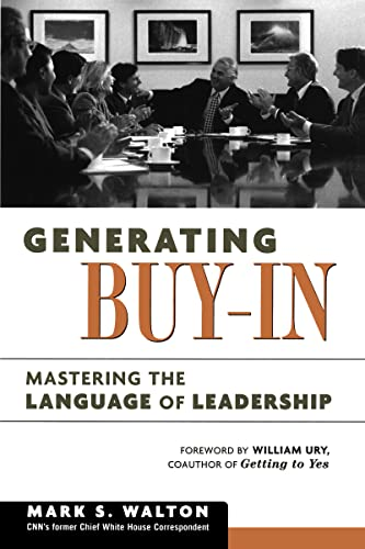 9780814409053: Generating Buy-In: Mastering the Language of Leadership