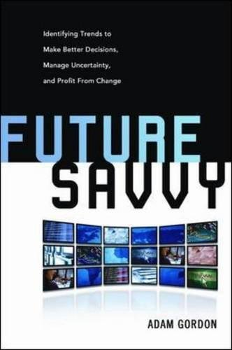 9780814409121: Future Savvy: How to Filter Forecasts and Extract the Value You Need