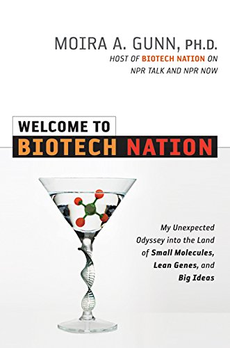 Welcome To Biotech Nation: Moira A. Gunn, Ph.D.