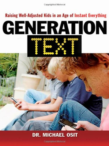 9780814409329: Generation Text: Raising Well-Adjusted Kids in an Age of Instant Everything