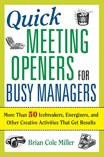 9780814409336: Quick Meeting Openers for Busy Managers: 50 Icebreakers, Energizers and Other Creative Activities That Get Results