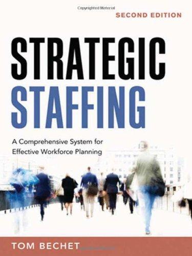 9780814409381: Strategic Staffing: A Comprehensive Model for Effective Workforce Planning