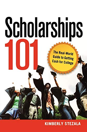 9780814409817: Scholarships 101: The Real-World Guide to Getting Cash for College