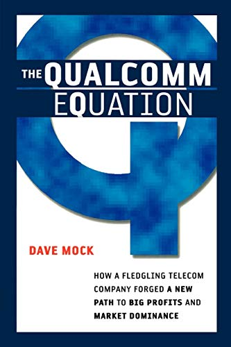 9780814409978: The Qualcomm Equation: How a Fledgling Telecom Company Forged a New Path to Big Profits and Market Dominance