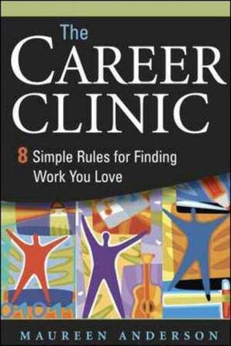 The Career Clinic: Eight Simple Rules for: Anderson, Maureen