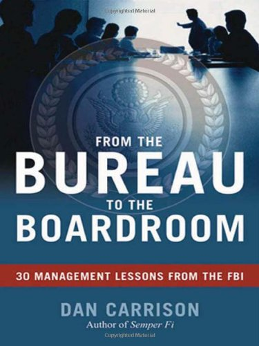 9780814410639: From the Bureau to the Boardroom: 30 Management Lessons from the FBI