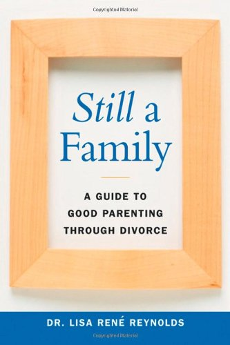 Still a Family: A Guide to Good: Lisa Rene Reynolds
