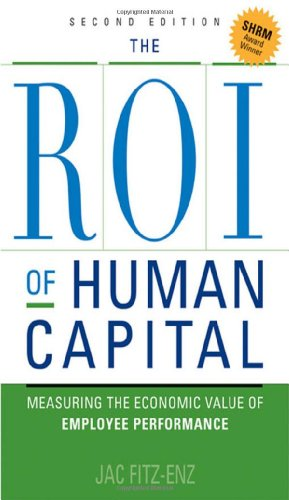 9780814413326: The ROI of Human Capital: Measuring the Economic Value of Employee Performance
